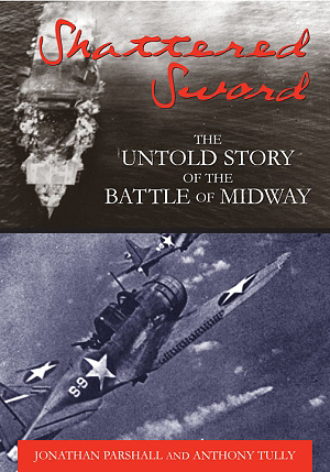 Shattered Sword The Untold Story of the Battle of Midway