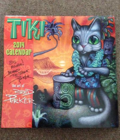My 2014 Tiki Calendar signed by Parker.